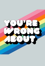 You're Wrong About (Podcast)